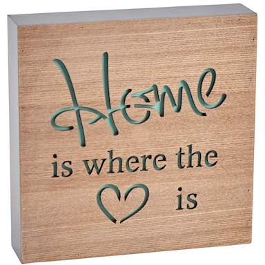 'Home is where the heart is' block sign